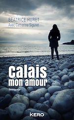 Télécharger le livre :  Calais mon amour