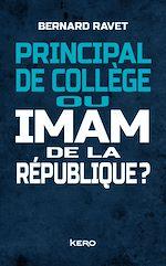 Télécharger le livre :  Principal de collège ou imam de la république ?