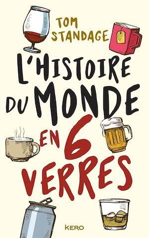 Téléchargez le livre :  L'histoire du monde en six verres