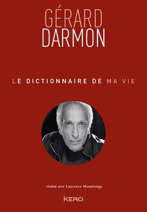 Téléchargez le livre :  Le dictionnaire de ma vie - Gérard Darmon