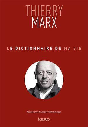 Téléchargez le livre :  Le dictionnaire de ma vie - Thierry Marx