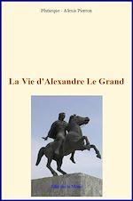 Télécharger cet ebook : La vie d'Alexandre Le Grand