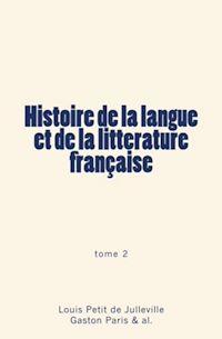 Télécharger le livre : Histoire de la langue et de la littérature française (Tome 2)