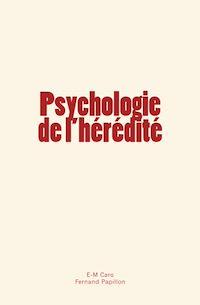 Télécharger le livre : Psychologie de l'hérédité