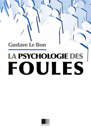 Téléchargez le livre :  Psychologie des Foules