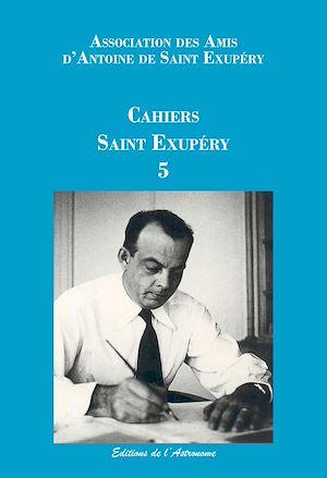 Téléchargez le livre :  Les Cahiers Saint Exupéry 5