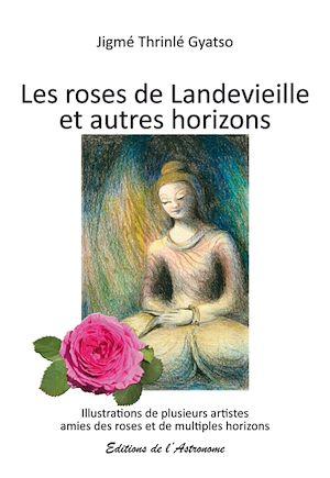Téléchargez le livre :  Les roses de Landevieille et autres horizons