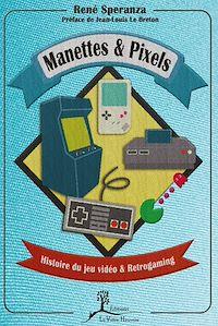 Télécharger le livre : Manettes & pixels