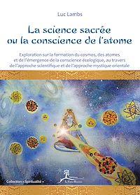 Téléchargez le livre :  La science sacrée ou la conscience de l'atome