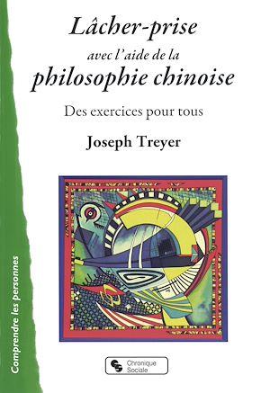 Téléchargez le livre :  Lâcher-prise avec l'aide de la philosophie chinoise