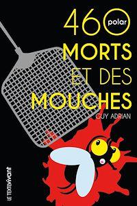 Télécharger le livre : 460 morts et des mouches