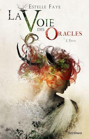 Téléchargez le livre :  La voie des oracles - tome 01 : Thya