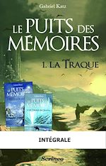 Télécharger le livre :  L'intégrale - Le puits des mémoires