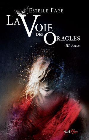 Téléchargez le livre :  La voie des oracles - tome 03 : Aylus