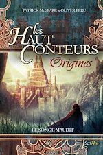 Télécharger le livre :  Les haut-conteurs Origines - Le songe maudit