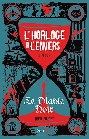 Téléchargez le livre :  L'horloge à l'envers - livre 1 Le Diable Noir