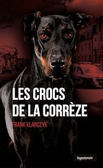 Télécharger le livre :  Les crocs de la Corrèze