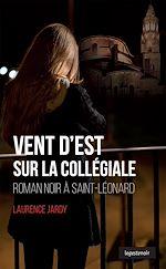 Télécharger le livre :  Vent d'Est sur la collégiale