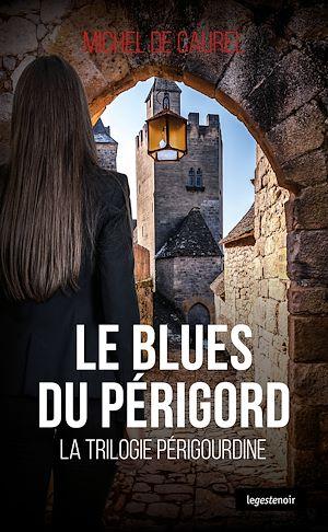 Téléchargez le livre :  Le blues du Périgord