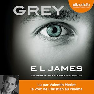 Téléchargez le livre :  GREY - Cinquante nuances de Grey raconté par Christian