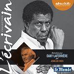 Télécharger cet ebook : L'Ecrivain - Dany Laferrière - Entretien inédit par Jean-Luc Hees