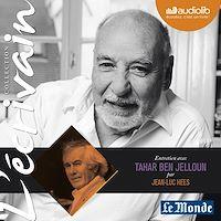 Télécharger le livre : L'Ecrivain - Tahar Ben Jelloun - Entretien inédit par Jean-Luc Hees