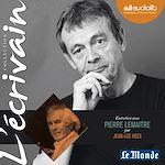 Télécharger cet ebook : L'Ecrivain - Pierre Lemaitre - Entretien inédit par Jean-Luc Hees