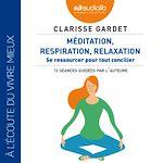 Télécharger le livre :  Méditation, respiration, relaxation - Se ressourcer pour tout concilier