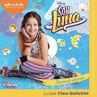 Télécharger le livre : Soy Luna 2 - Seconde chance