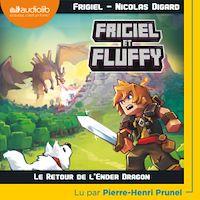 Télécharger le livre : Frigiel et Fluffy 1 - Le Retour de l'Ender Dragon