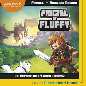 Téléchargez le livre :  Frigiel et Fluffy 1 - Le Retour de l'Ender Dragon