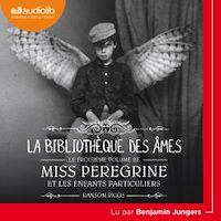 Télécharger le livre : Miss Peregrine et les enfants particuliers 3 - La Bibliothèque des âmes