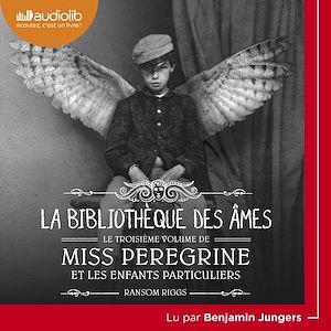 Téléchargez le livre :  Miss Peregrine et les enfants particuliers 3 - La Bibliothèque des âmes