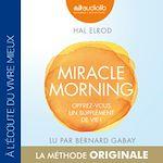 Télécharger le livre :  Miracle Morning - Offrez-vous un supplément de vie !