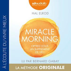 Téléchargez le livre :  Miracle Morning - Offrez-vous un supplément de vie !