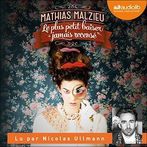 Le plus petit baiser jamais recensé | MALZIEU, Mathias. Auteur