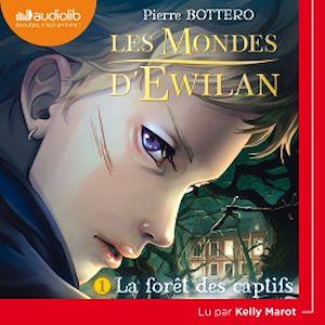 Téléchargez le livre :  Les Mondes d'Ewilan 1 - La Forêt des captifs