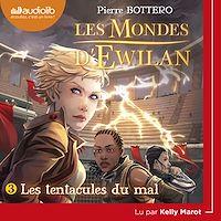 Télécharger le livre : Les Mondes d'Ewilan 3 - Les Tentacules du mal