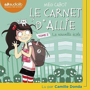 Téléchargez le livre :  Le Carnet d'Allie 2 - La Nouvelle École