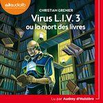 Télécharger le livre :  Virus L.I.V. 3 ou la mort des livres