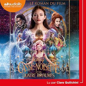 Téléchargez le livre :  Casse-Noisette et les Quatre Royaumes - Le roman du film