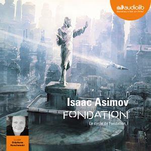 Fondation - Le Cycle de Fondation, I   Asimov, Isaac. Auteur