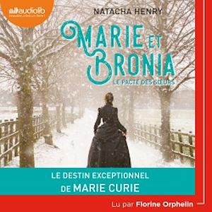 Téléchargez le livre :  Marie et Bronia, le pacte des soeurs
