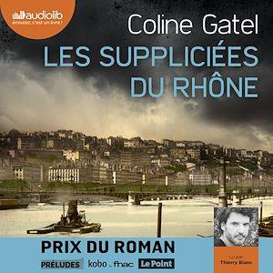 Téléchargez le livre :  Les Suppliciées du Rhône