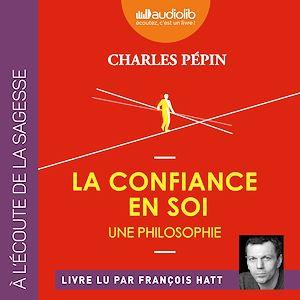Téléchargez le livre :  La Confiance en soi - Une philosophie