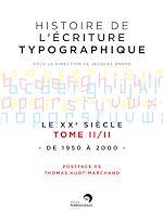Télécharger le livre :  Histoire de l'écriture typographique - Le XXe siècle II/II