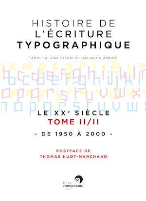 Téléchargez le livre :  Histoire de l'écriture typographique - Le XXe siècle II/II