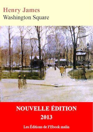 Téléchargez le livre :  Washington Square (édition enrichie)