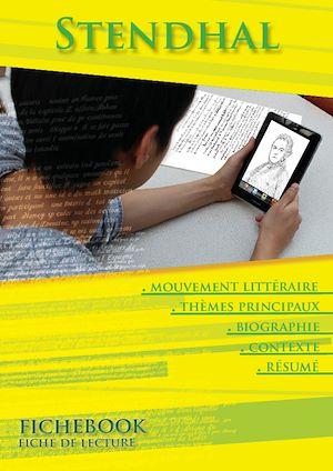Téléchargez le livre :  Fiche de lecture Stendhal - Résumés détaillés et analyses littéraires de référence