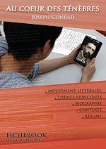 Télécharger cet ebook : Fiche de lecture Au cœur des ténèbres (résumé détaillé et analyse littéraire de référence)